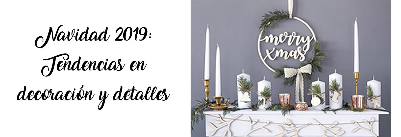 Navidad 2019: Tendencia en decoración y detalles